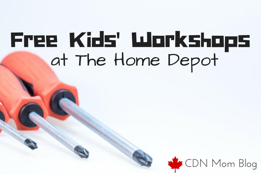 Free Kids' Workshops at The Home Depot via CDNMomBlog